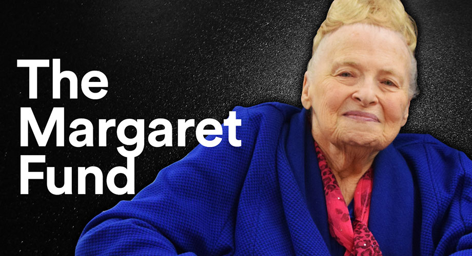The Margaret Fund